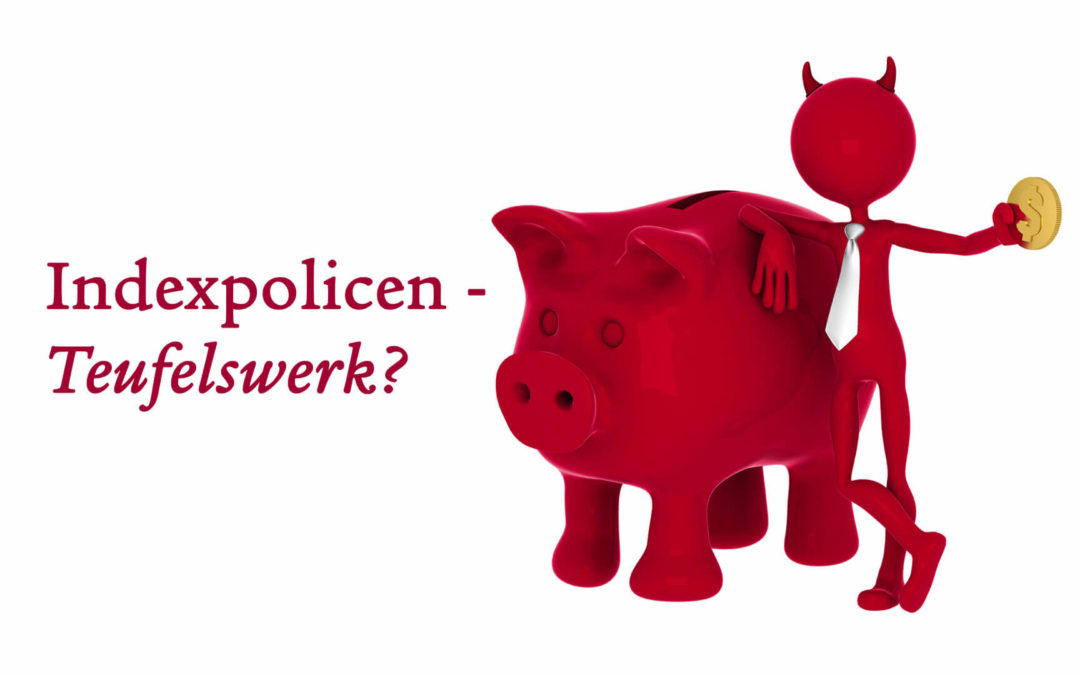 Indexpolicen sind Teufelswerk(?)